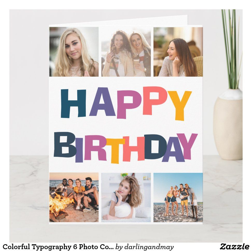 Colorful Typography 6 Photo Collage Happy Birthday Card Zazzle Com Happy Birthday Cards Personalized Birthday Cards Birthday Cards