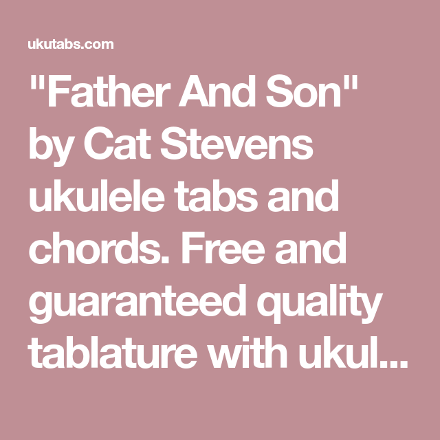 Father And Son By Cat Stevens Ukulele Tabs And Chords Free And