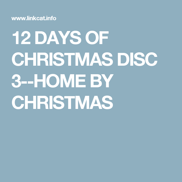 DISC 3: HOME BY CHRISTMAS