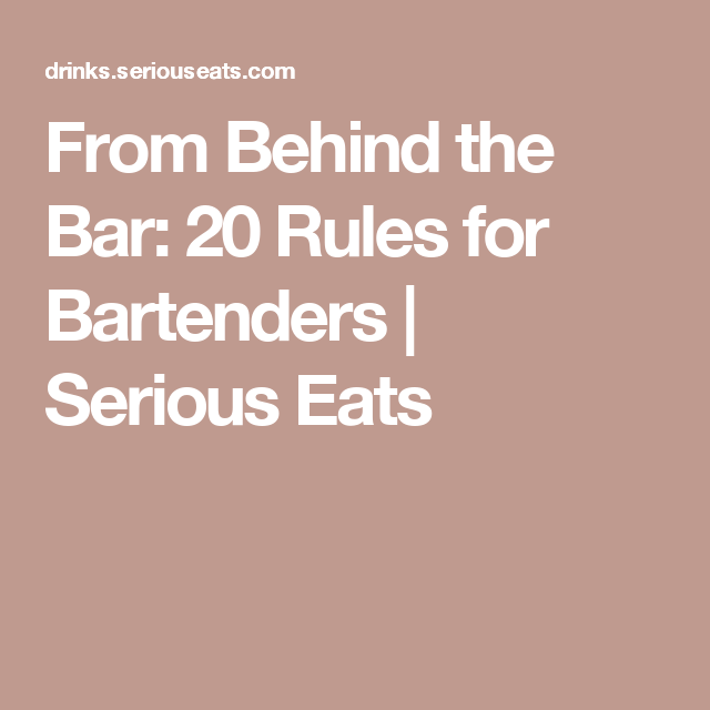 From Behind The Bar: 20 Rules For Bartenders