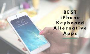 12 Best iPhone Keyboard Alternative Apps