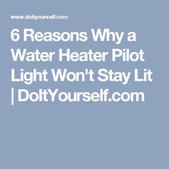 Hot Water Heater Pilot Won T Light