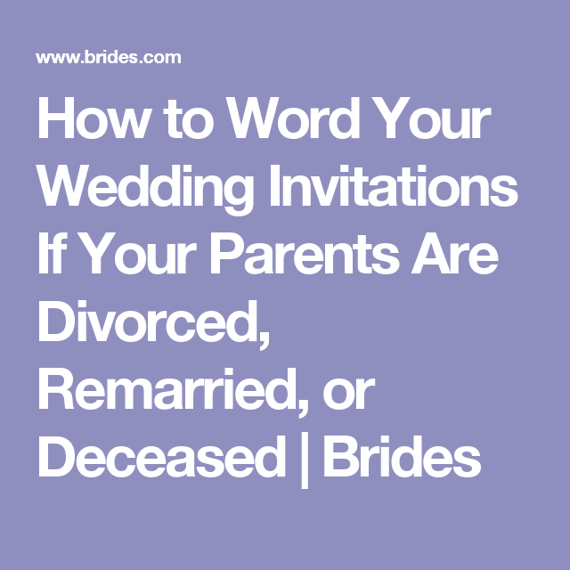 Wedding Invitation Wording Divorced Parents: How To Word Your Wedding Invitations For Different Kinds