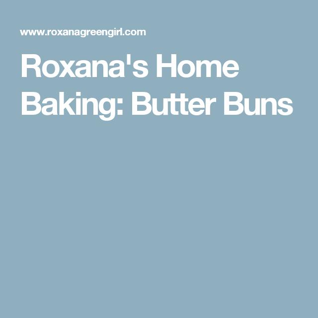Roxana's Home Baking: Butter Buns