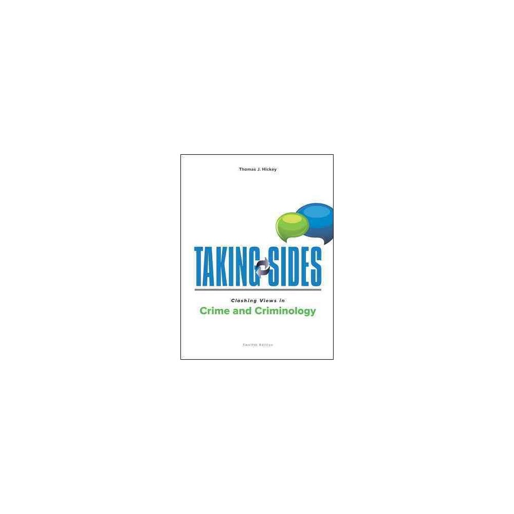 Taking Sides : Clashing Views in Crime and Criminology (Paperback) (Thomas  Hickey)
