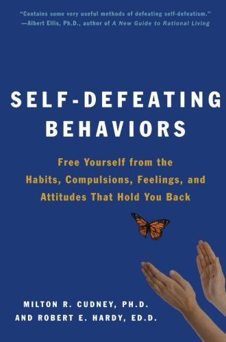 Self Defeating Behaviors Free Yourself From The Habits