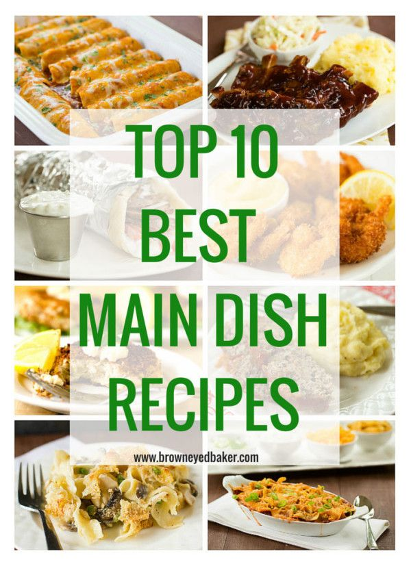 Main Course Dinner Party Ideas Part - 34: Top 10 Main Dish Dinner Recipes