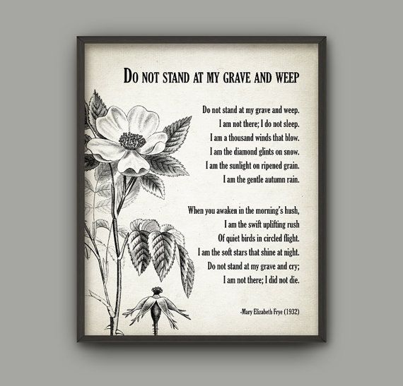 Do Not Stand At My Grave And Weep Poem Mary Elizabeth Frye In