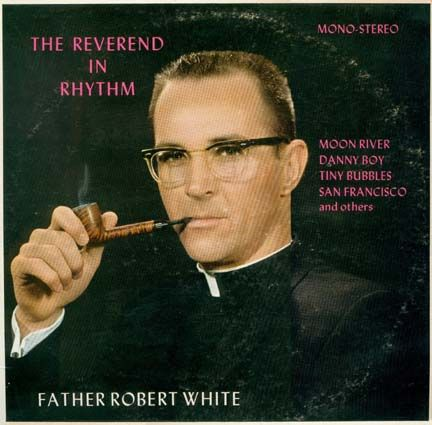 Father Robert White - The Reverend in Rhythm (1966)