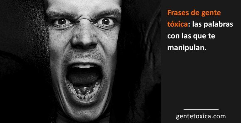 15 Frases de gente tóxica: las palabras con las que te manipulan.