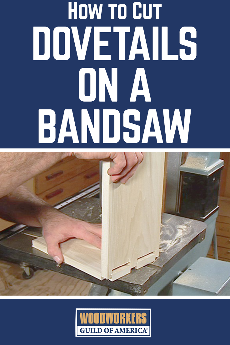 Cutting Dovetails On A Bandsaw In 2019 Woodworking Shop Tools