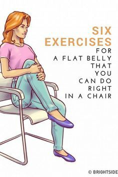 6Exercises for aFlat Belly That You Can DoRight inaChair
