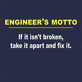 Engineer S Motto Engineer T Shirt Engineering Memes Engineering Quotes Engineering Humor