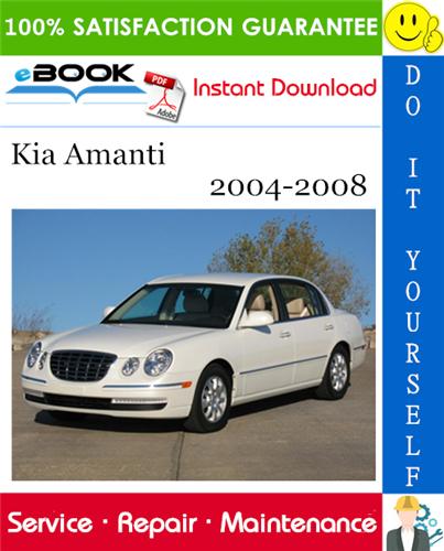 Kia Amanti Service Repair Manual 2004 2008 Download In 2020 Repair Manuals Kia Repair