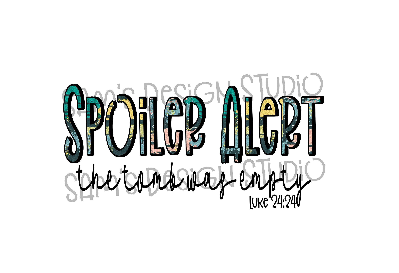 Spoiler Alert Png Digital Download Sublimation Designs Downloads Design For T Shirt By Samsdesignstudio O Photo Editing Software Sublime Digital Download