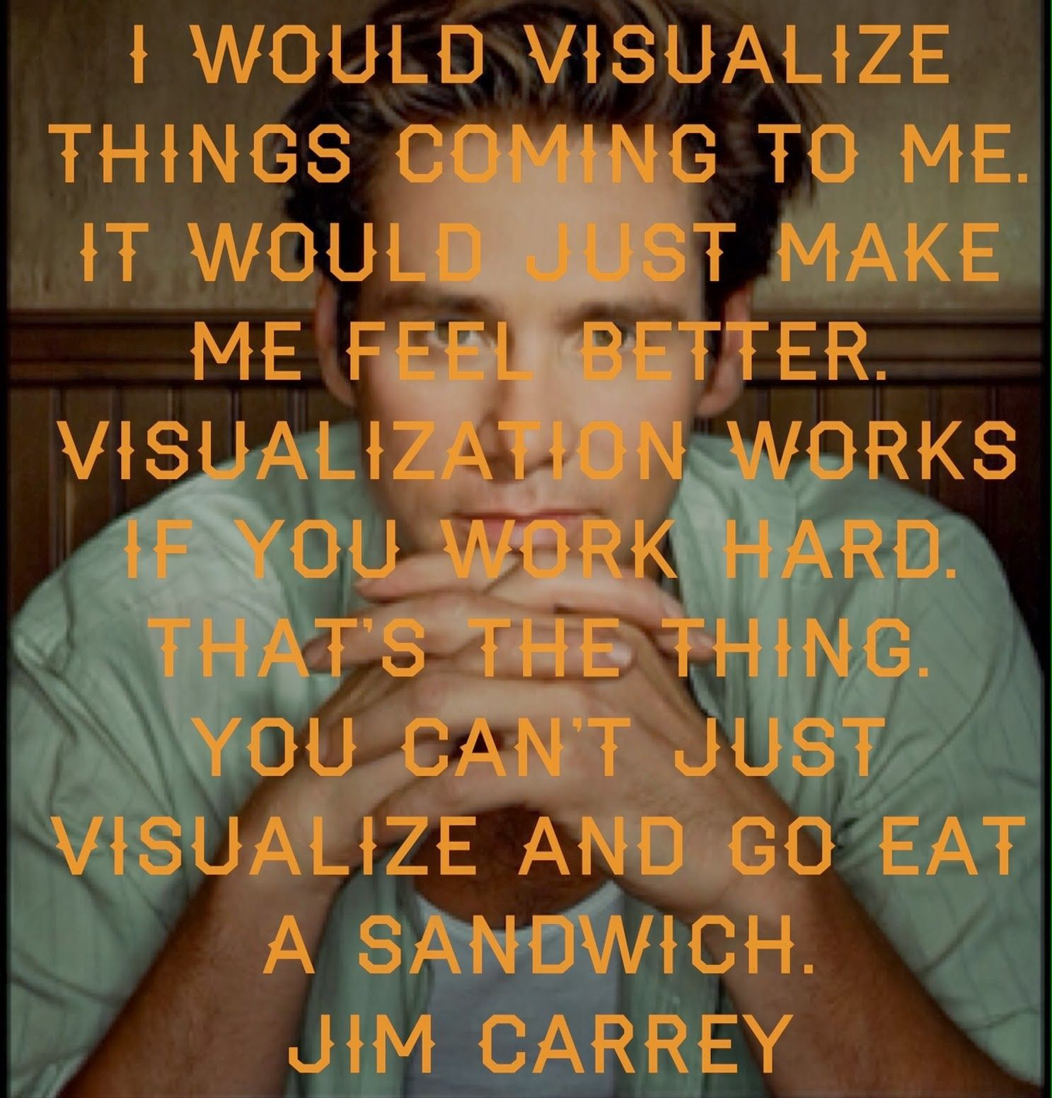 Don't just eat a sandwich - Jim Carrey quote | Jim carrey ...