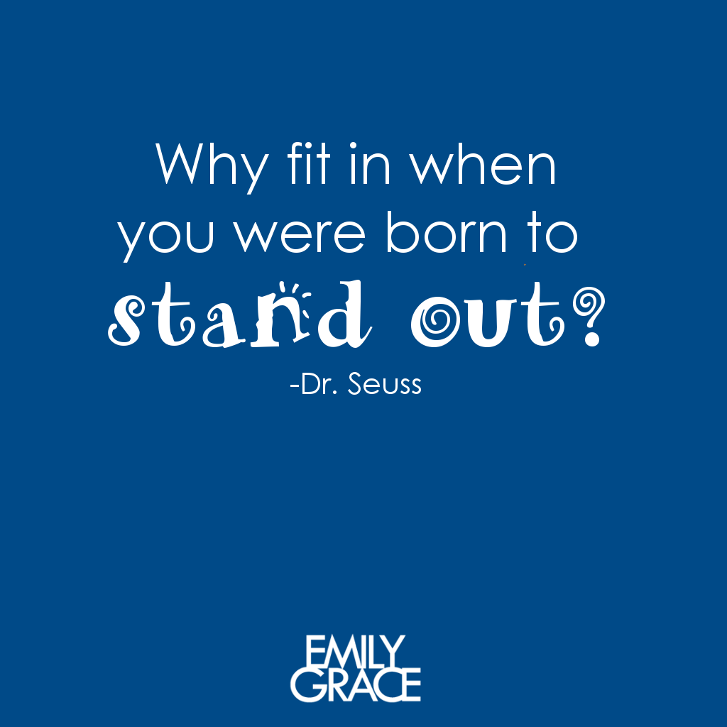 Quotes About Conformity Why Fit In When You Were Born To Stand Out Drseuss  Quotes