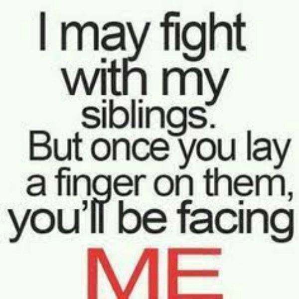 Siblings Quotes I quote about me and my siblings | Quotes | Pinterest | Sister  Siblings Quotes