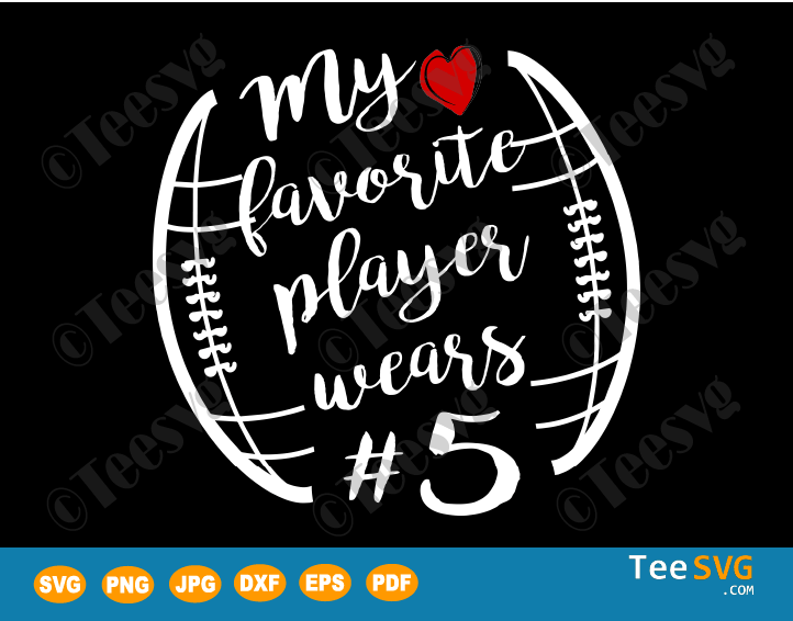 Football SVG  My Favorite Player Wears Number 5