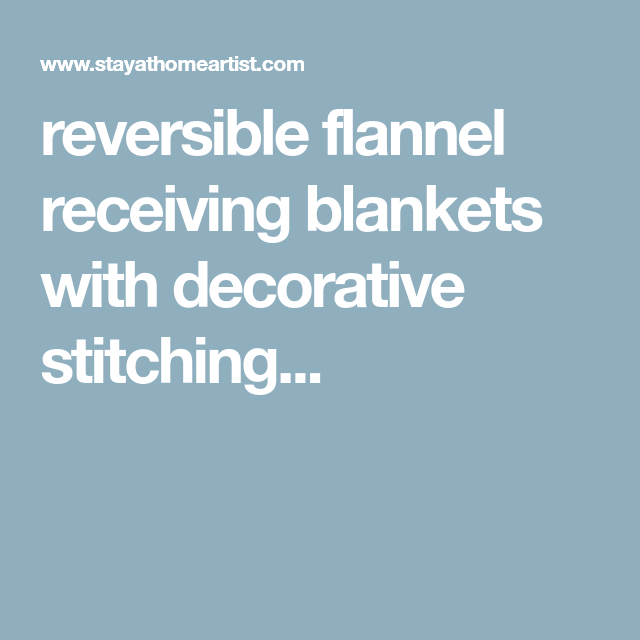 Reversible Flannel Receiving Blankets With Decorative