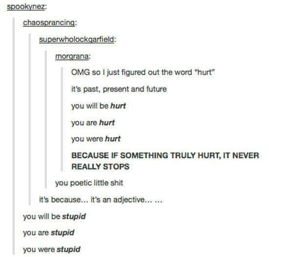 Never try to be too philosophical on tumblr