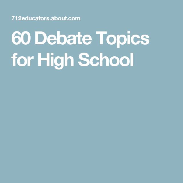 interesting debate topics for high school