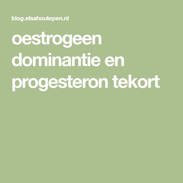 progesteron dominantie symptomen