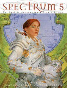 Spectrum 5: The Best in Contemporary Fantastic Art (Spectrum (Underwood Books)): Cathy Fenner, Arnie Fenner: 9781887424431: Amazon.com: Books