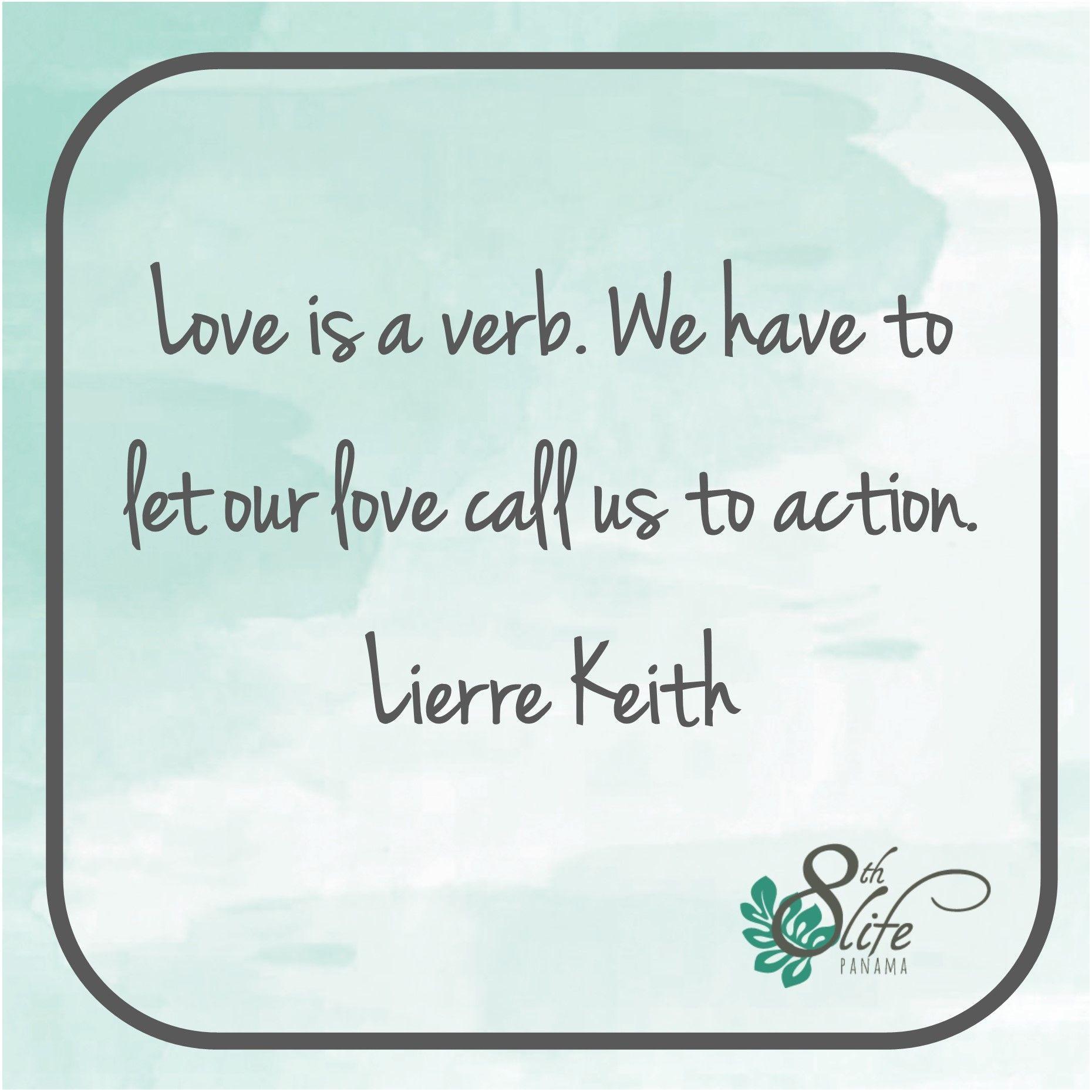 El amor es un verbo, tenemos que dejar que nuestro amor nos llame a ...