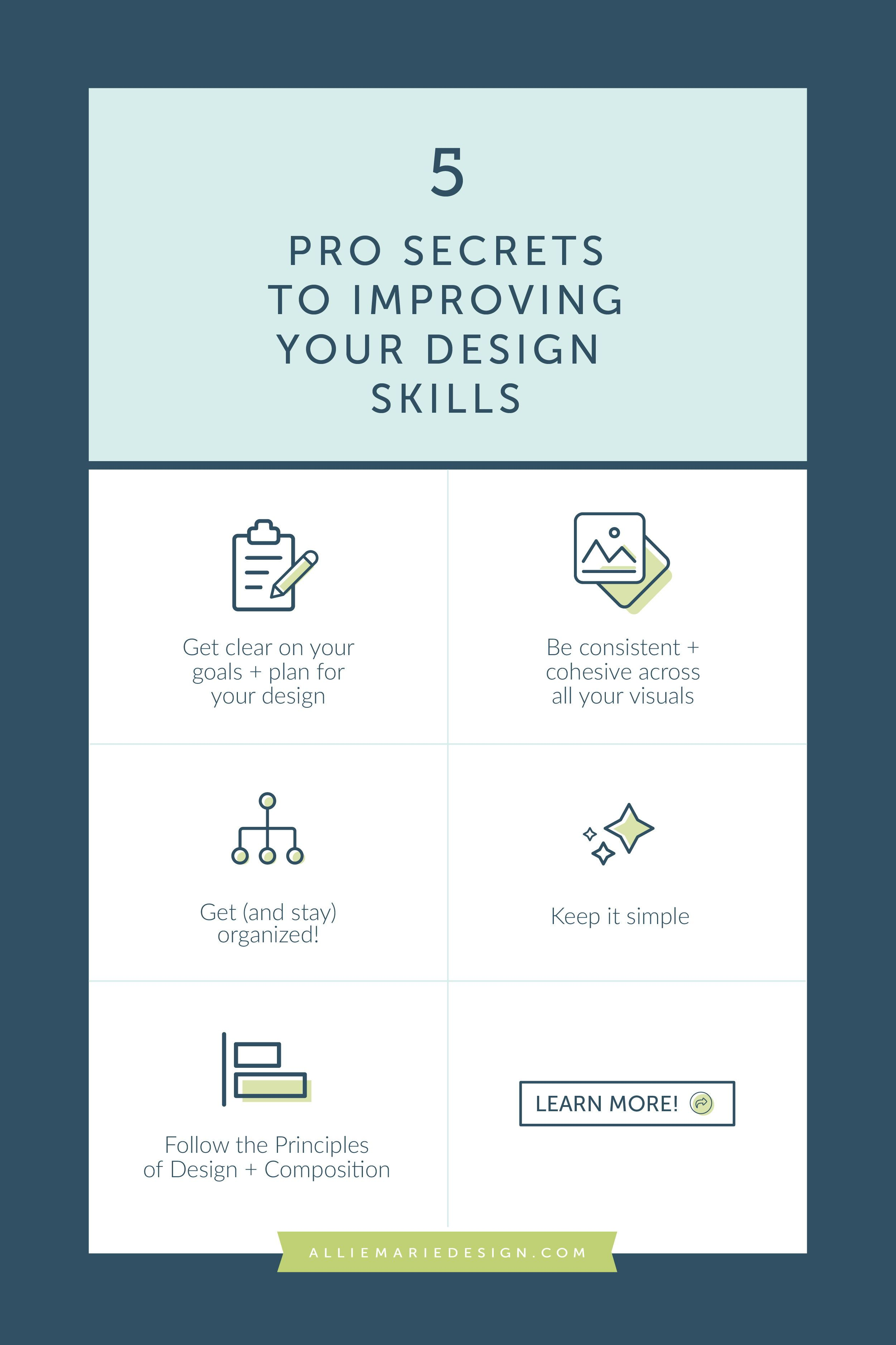 5 Pro Secrets To Improving Your Design Skills Creating Better Marketing Graphics For Your Business Alliemarie Design Design Skills Marketing Graphics Graphic Design Tips