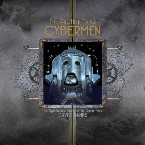 David Banks - Archive Tapes: Cybermen