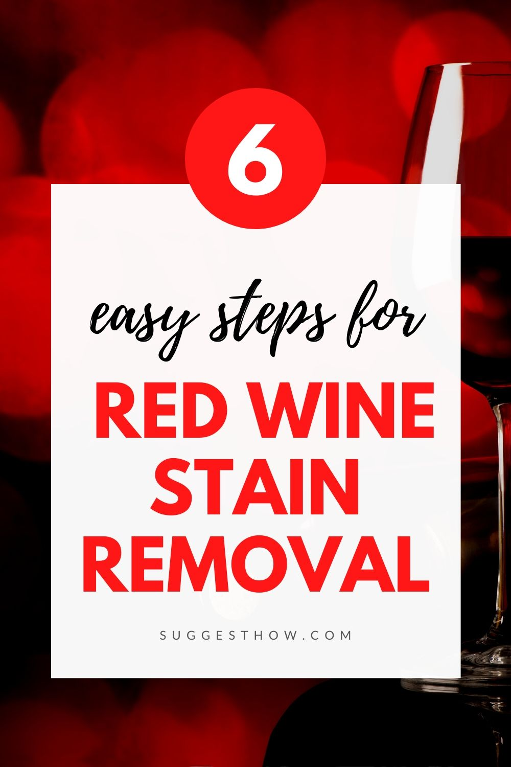 How To Remove Red Wine Stain Follow These 6 Steps Wine Stains Red Wine Stains Stain Remover Carpet