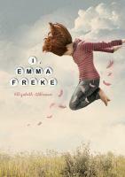 I, Emma Freke by Elizabeth Atkinson  Fiction J ATKINSON