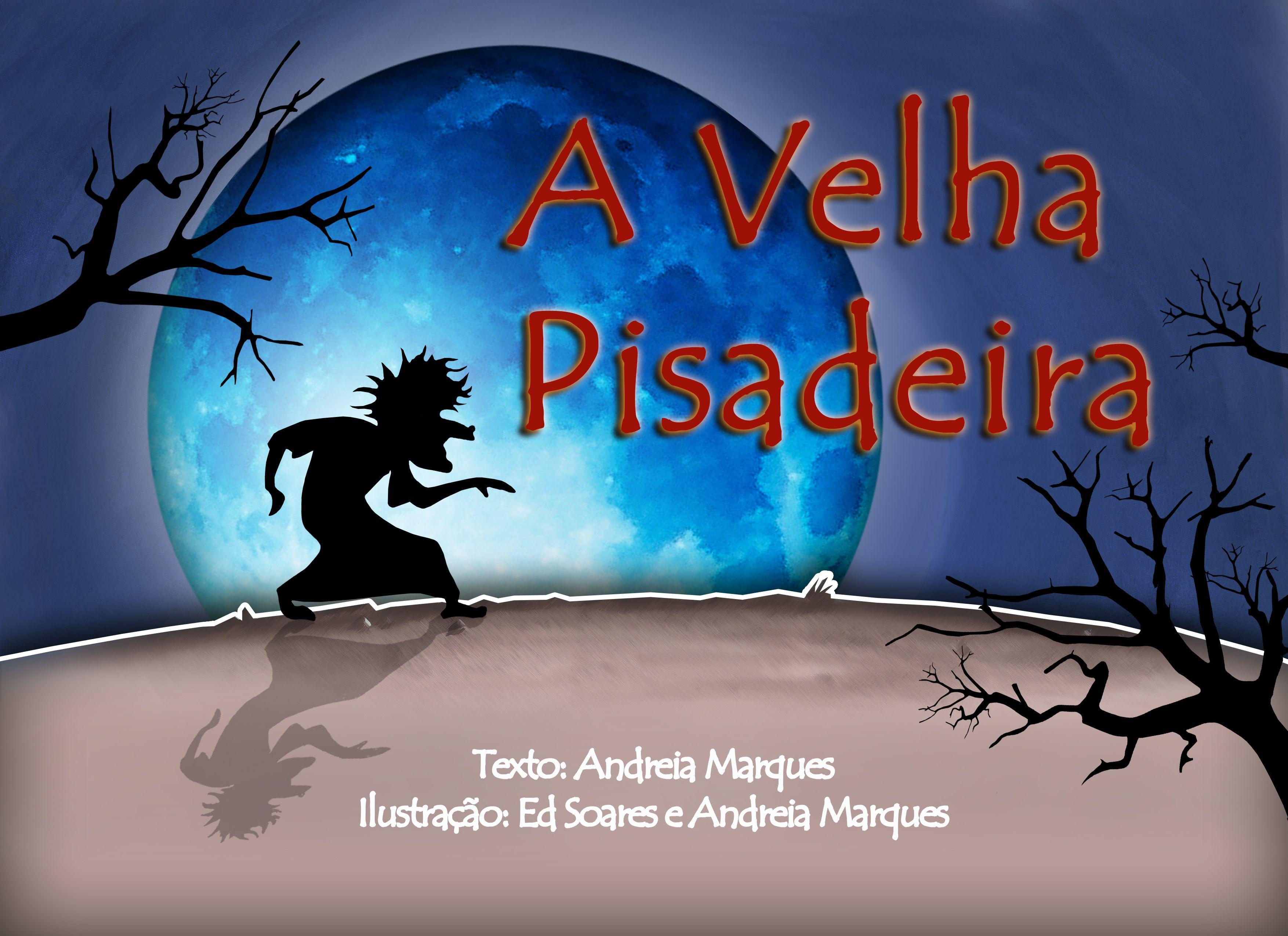 Livro infantil ilustrado e em poesia a velha pisadeira de andreia livro infantil ilustrado e em poesia a velha pisadeira de andreia marques fandeluxe Choice Image