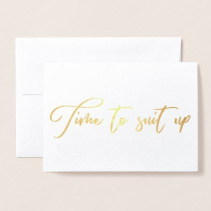 Time To Suit Up Groomsman Proposal Foil Card  Proposals