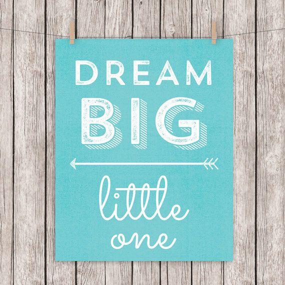 8x10 Nursery Printable Dream Big Little One by DigitalDriveInToo