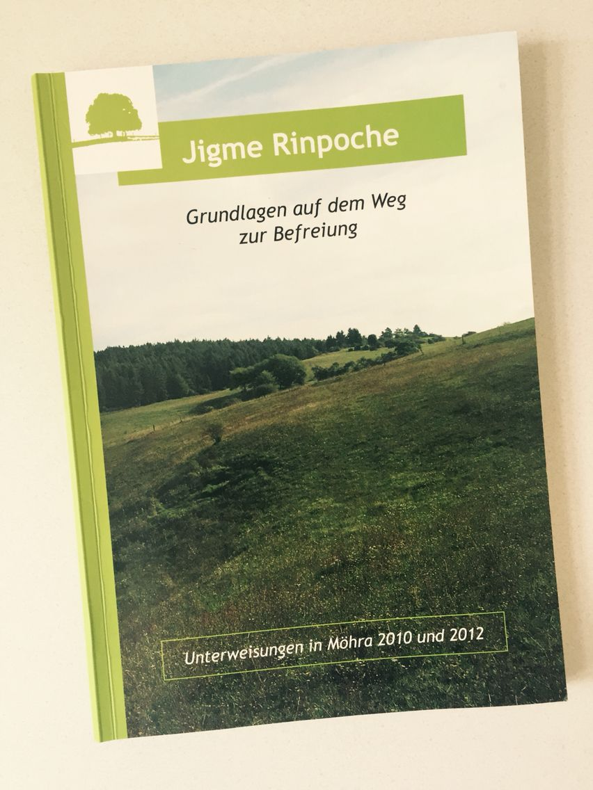 """Received as a surprise gift from a dear friend the book """"Basics on the path to liberation"""" (Grundlagen auf dem Weg zur Befreiung) with teachings by Jigme Rinpoche. Really enjoyed reading this book, as its timeless teachings remind us of the most important basic teachings we need to pay attention to, while practicing Dharma (Buddhism)."""
