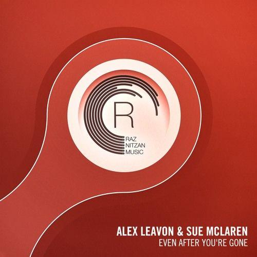 Alex Leavon Sue Mclaren Even After You Re Gone Beatport Remix Emotions