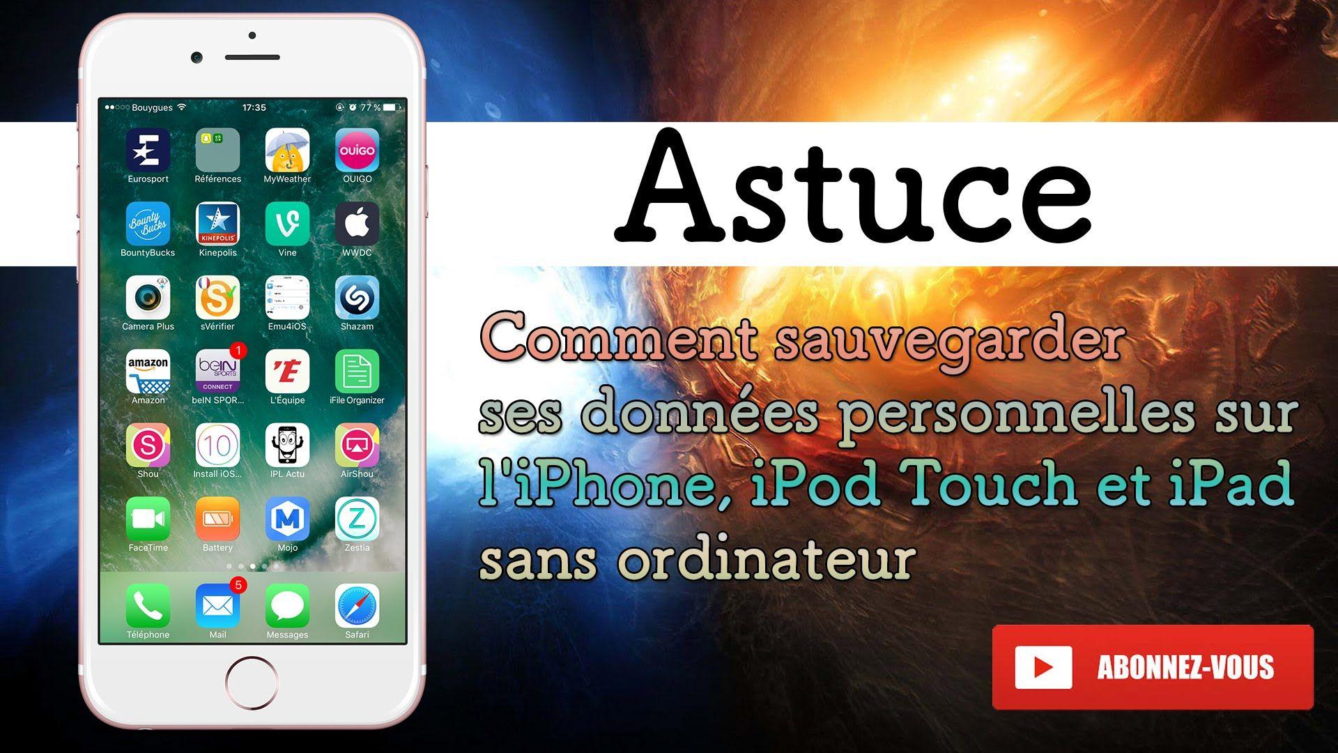 Comment Sauvegarder Ses Donnees Personnelles Sur L Iphone Ipod Et Ipad Iphone Comment Faire Ipad