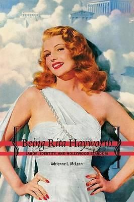 Being Rita Hayworth Labor Identity AND Hollywood Stardom BY Adrienne L Mclea | eBay
