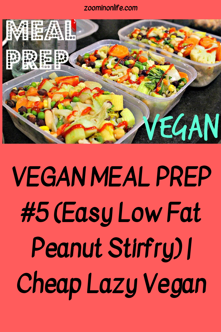 Vegan Meal Prep 5 Easy Low Fat Peanut Stirfry Meal