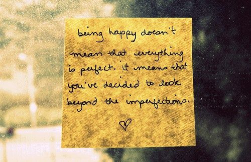 looking beyond imperfections being happy it s a worthy lesson