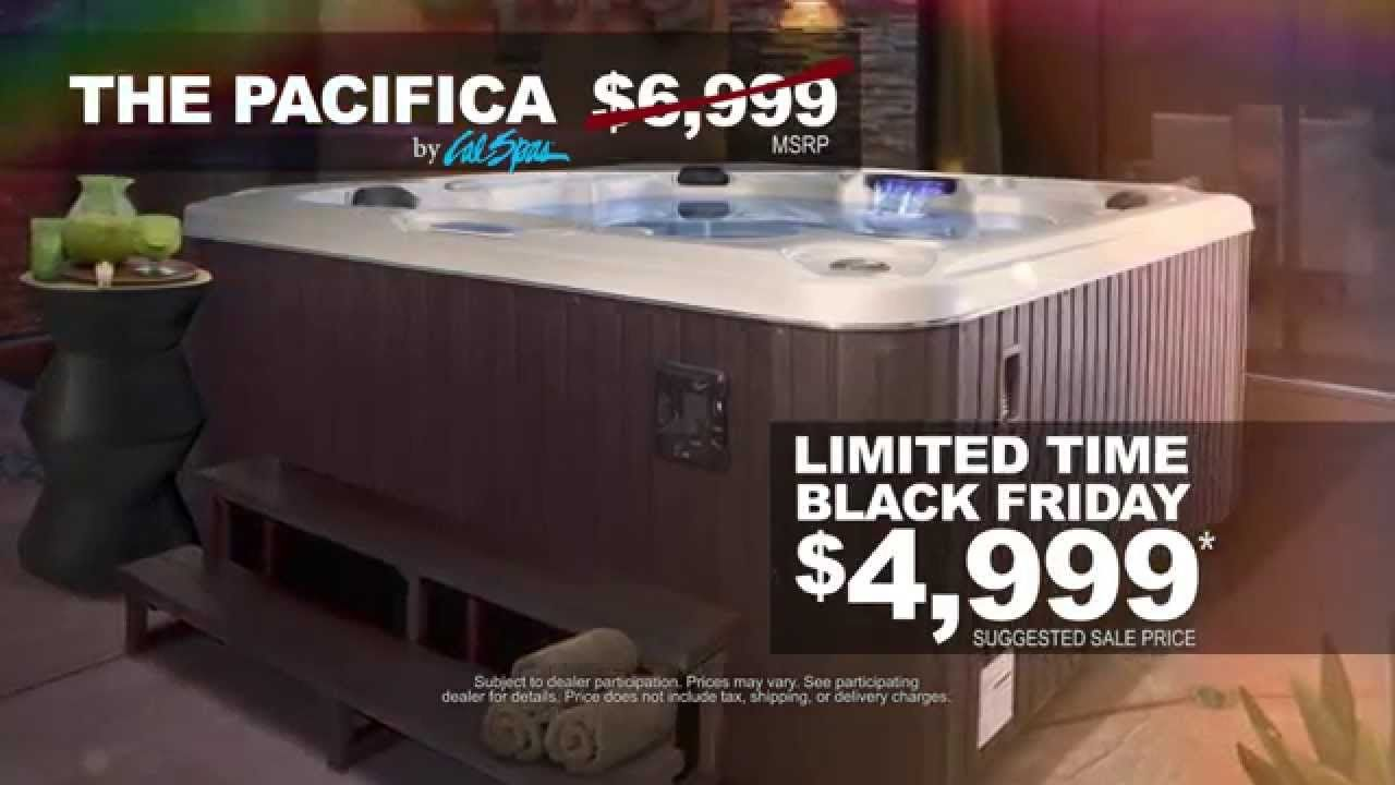 Cal Spas Limited Edition Pacifica Black Friday Deal Black Friday Black Friday Deals Spa