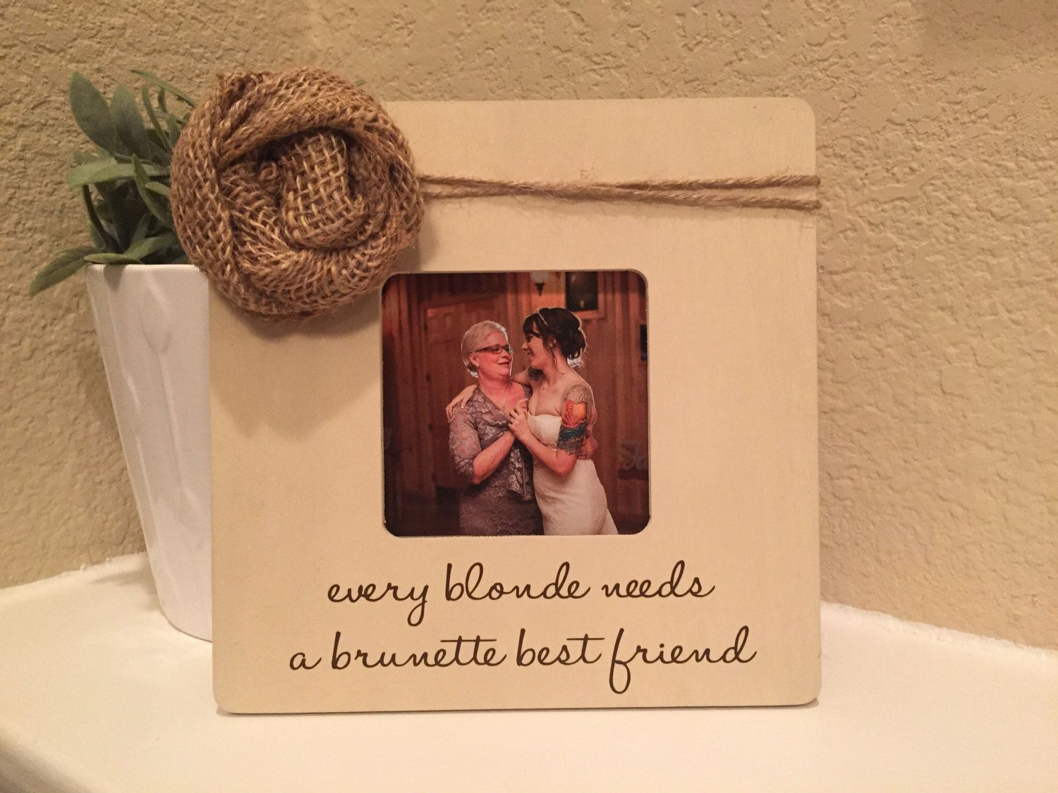 Blonde Brunette Best Friend Gift Picture Frame Every Blonde Needs A