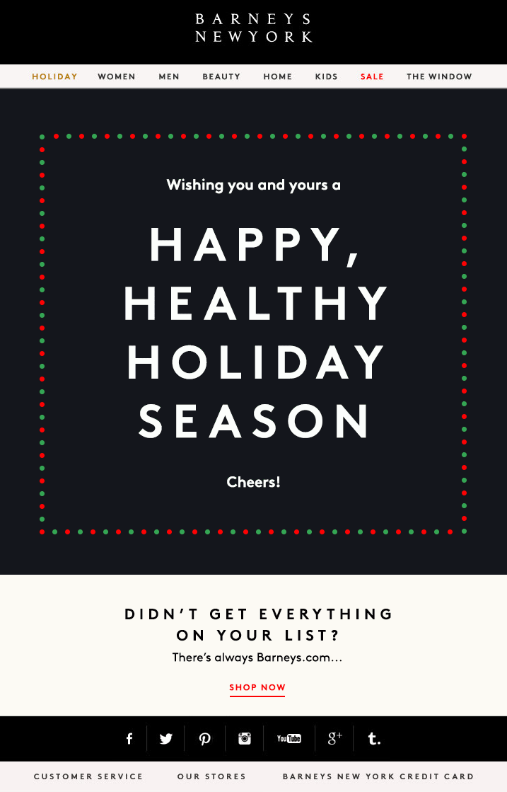 barney's. holiday email. simple email campaign design. happy ...