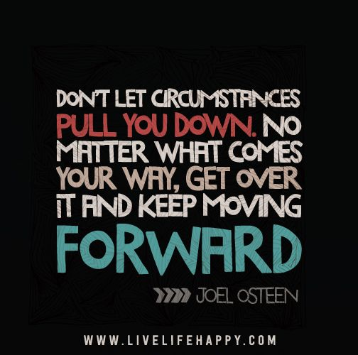 Dont Let Circumstances Pull You Down Inspiration Inspirational