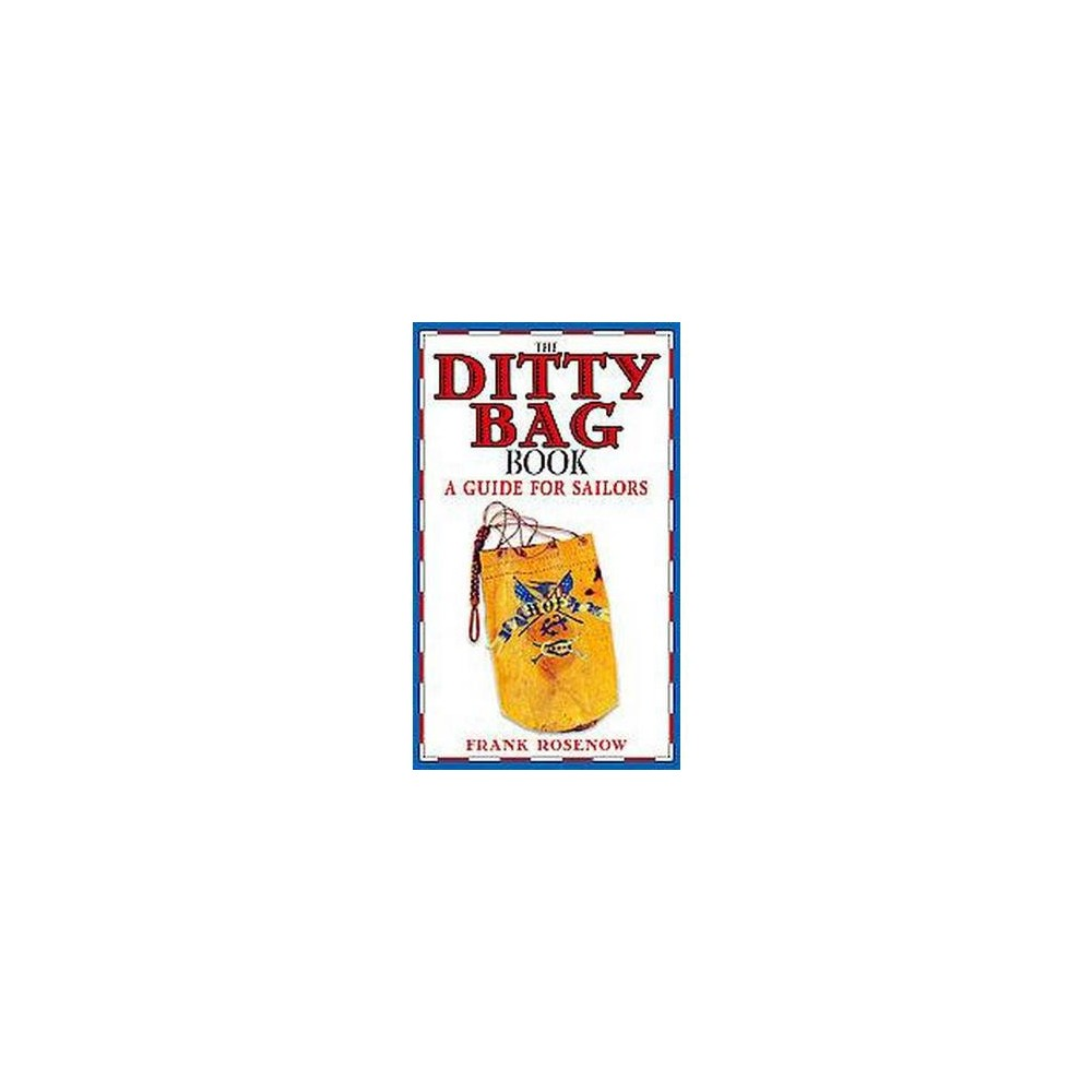 Ditty Bag Book : A Guide for Sailors (Paperback) (Frank Rosenow)