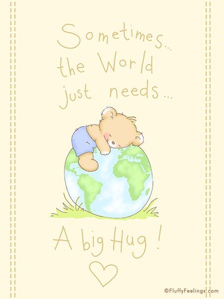 Sometimes the world just needs a hug.