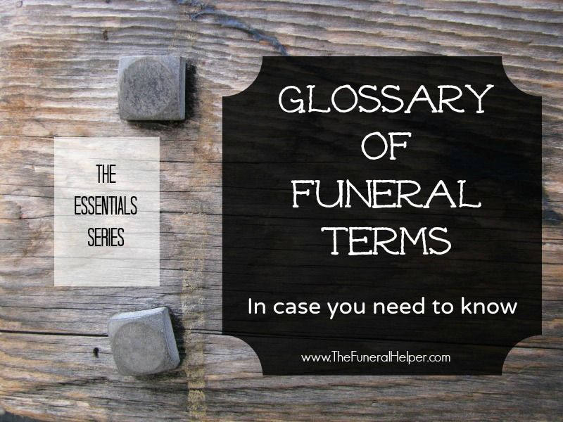 Glossary of funeral terms. Do you know the difference