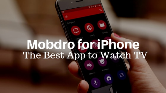 Mobdro for iPhone is one of the toprated streaming app to